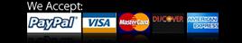We Accept: VISA, MasterCard, American Express, Discover, & PayPal